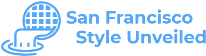 San Francisco Style Unveiled
